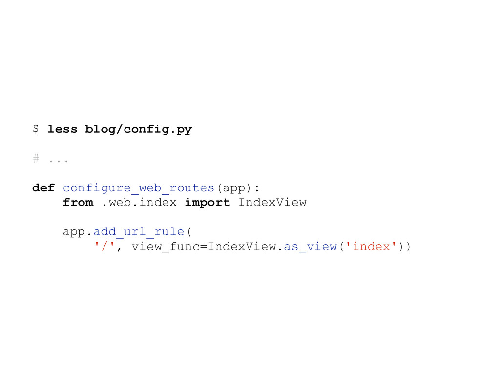 $ less blog/config.py # ... def configure_web_r...