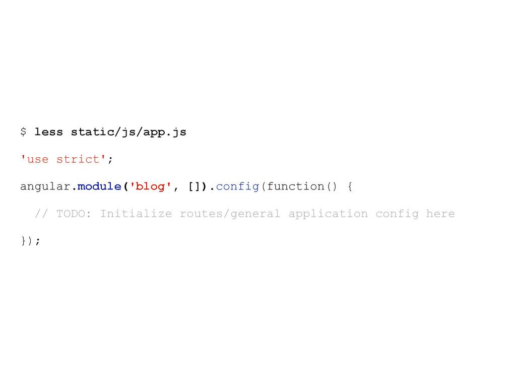$ less static/js/app.js 'use strict'; angular.m...