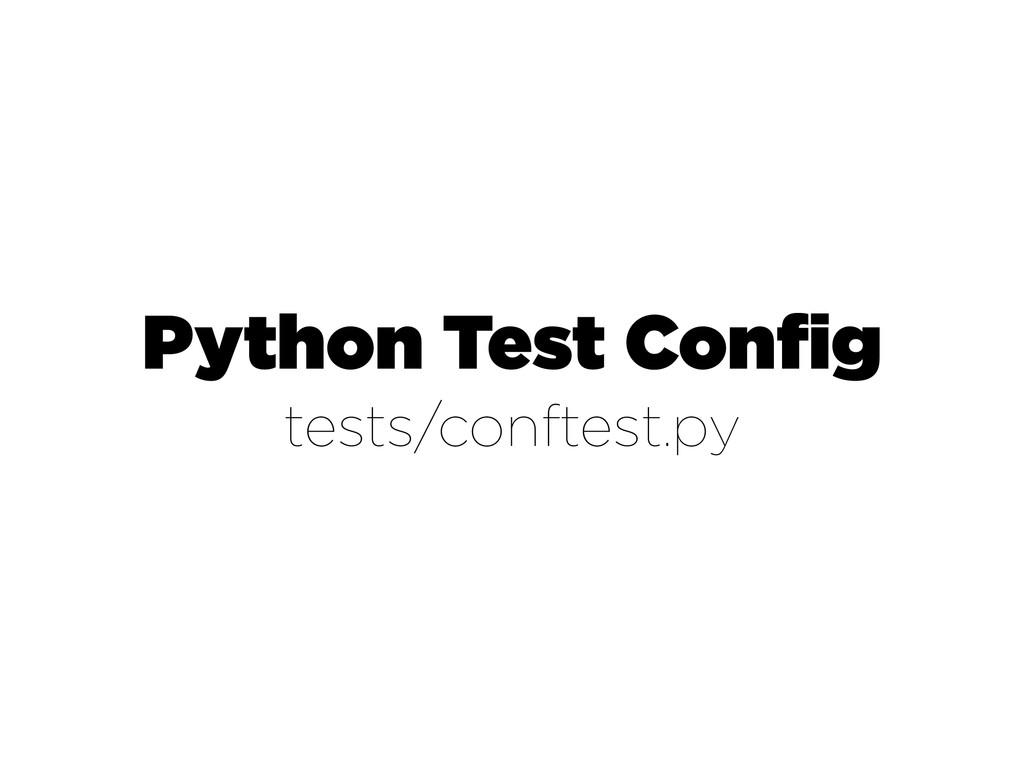 Python Test Config tests/conftest.py