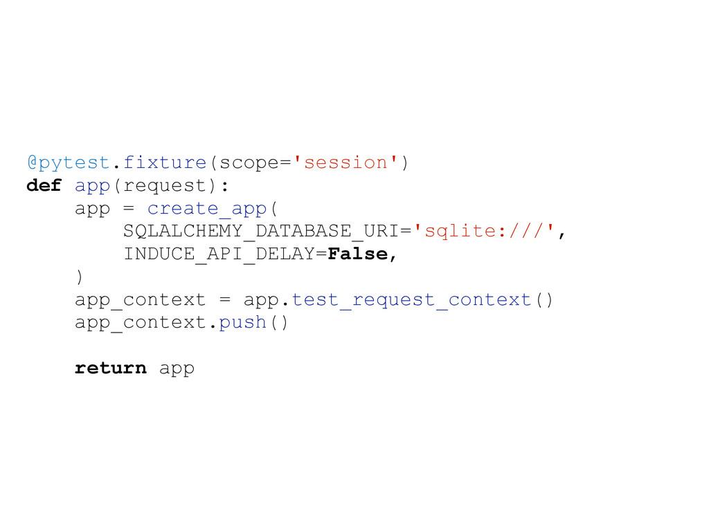 @pytest.fixture(scope='session') def app(reques...