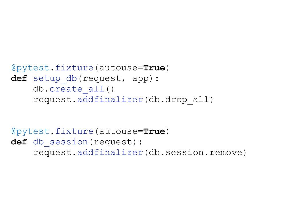 @pytest.fixture(autouse=True) def setup_db(requ...