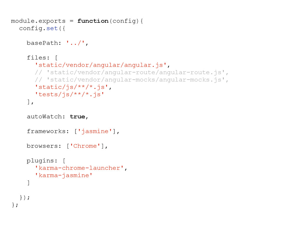module.exports = function(config){ config.set({...
