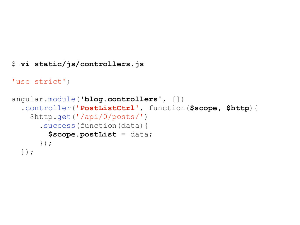 $ vi static/js/controllers.js 'use strict'; ang...