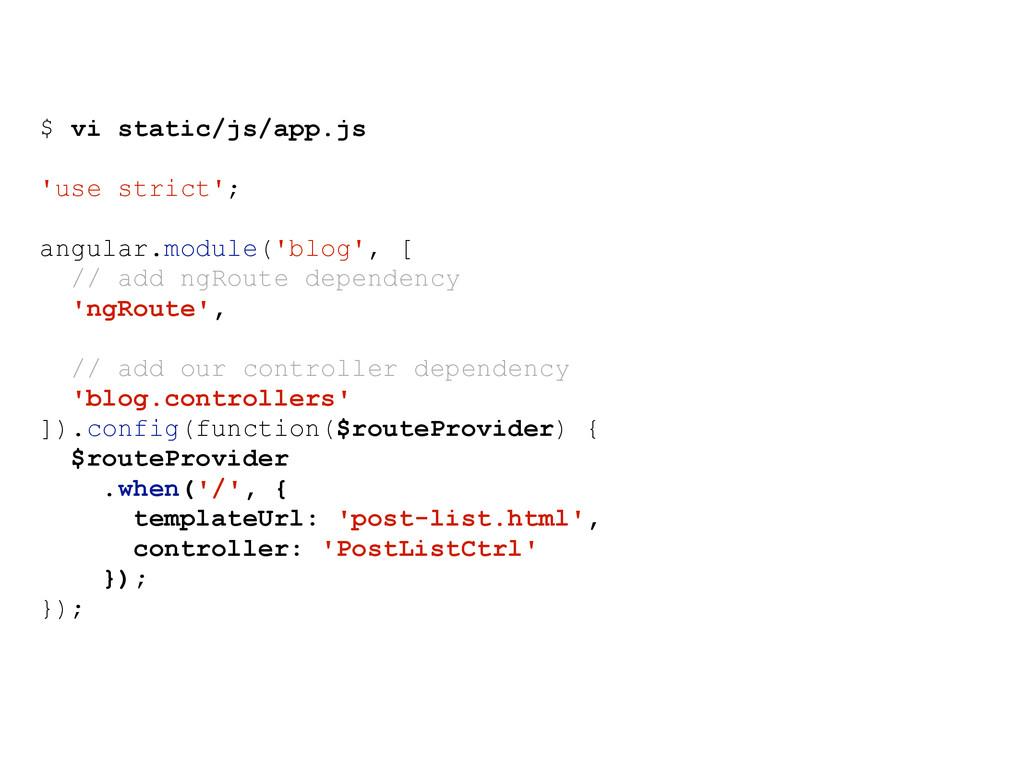$ vi static/js/app.js 'use strict'; angular.mod...
