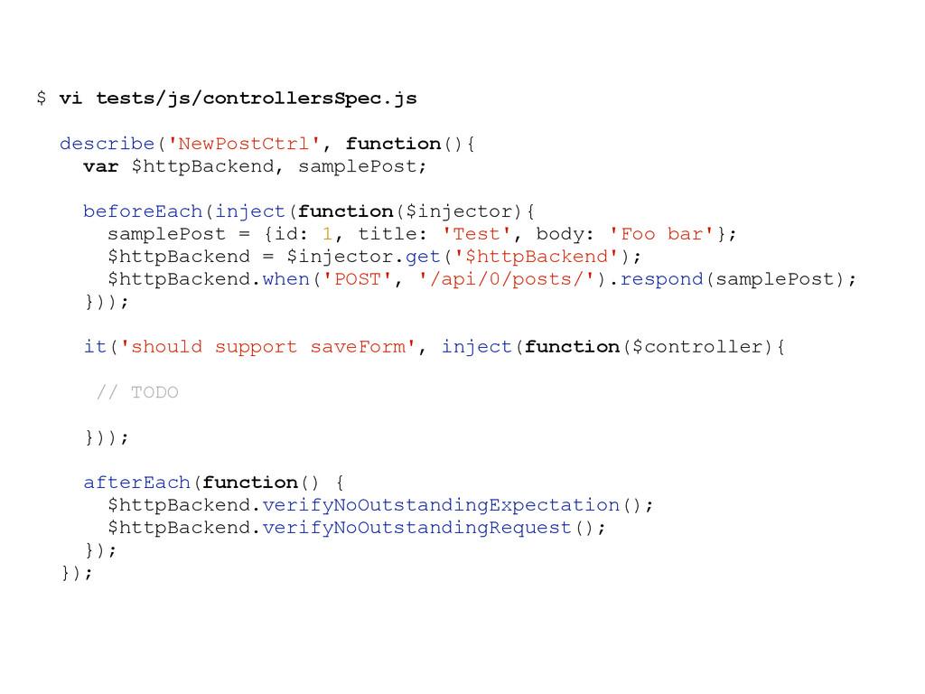 $ vi tests/js/controllersSpec.js describe('NewP...