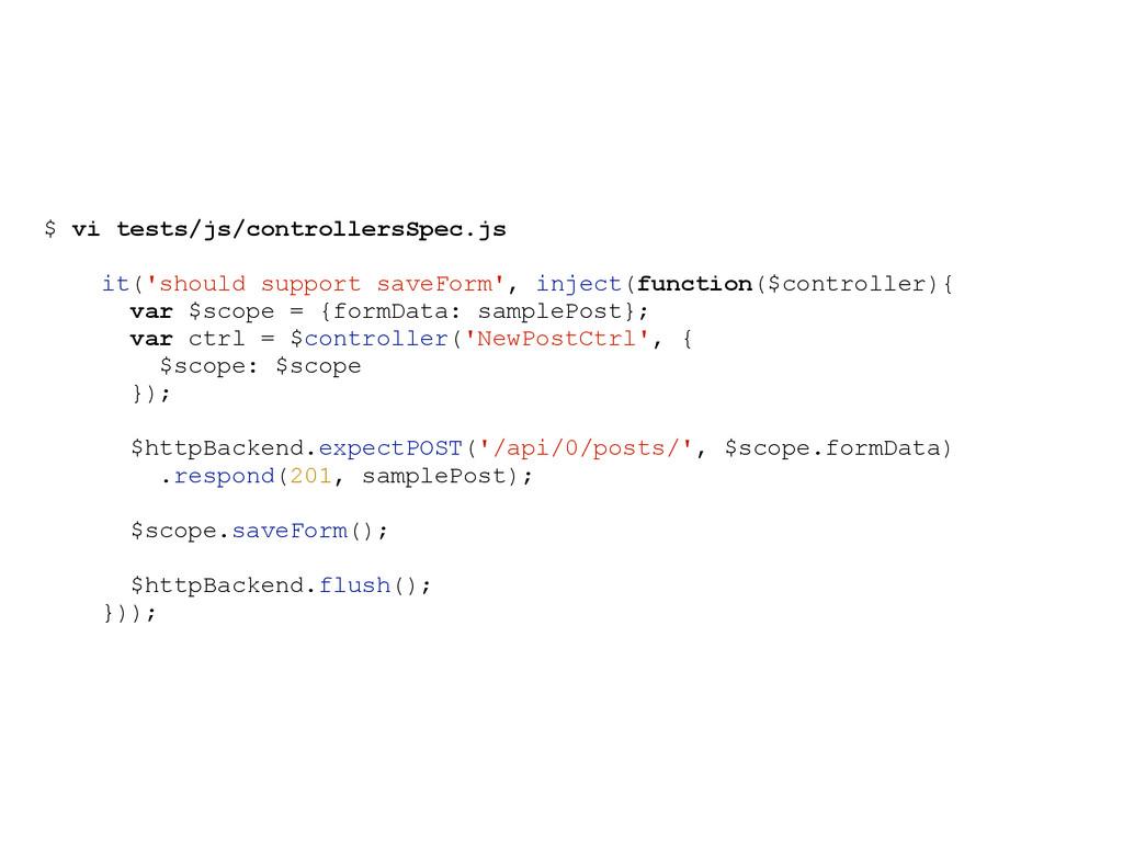 $ vi tests/js/controllersSpec.js it('should sup...