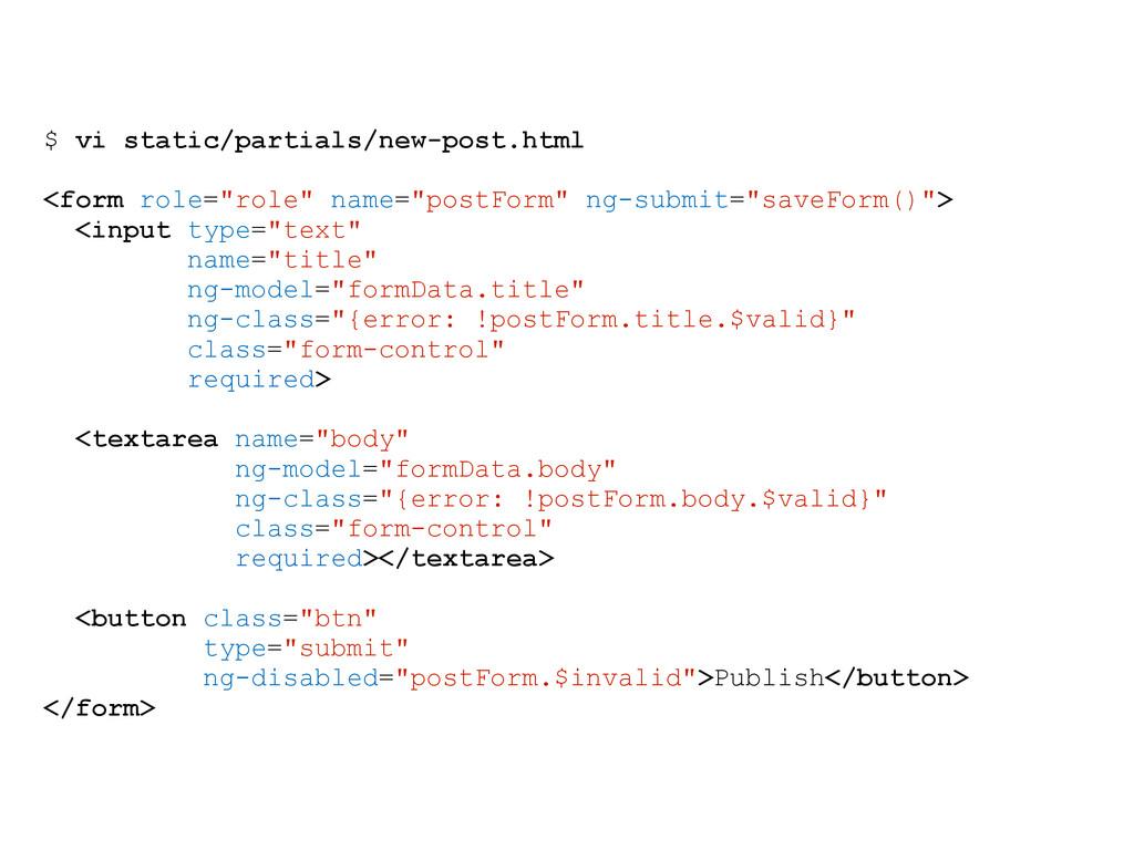 "$ vi static/partials/new-post.html <form role=""..."