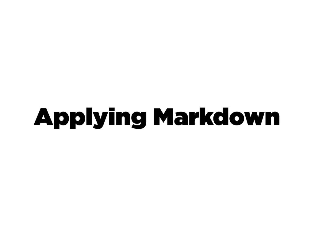 Applying Markdown