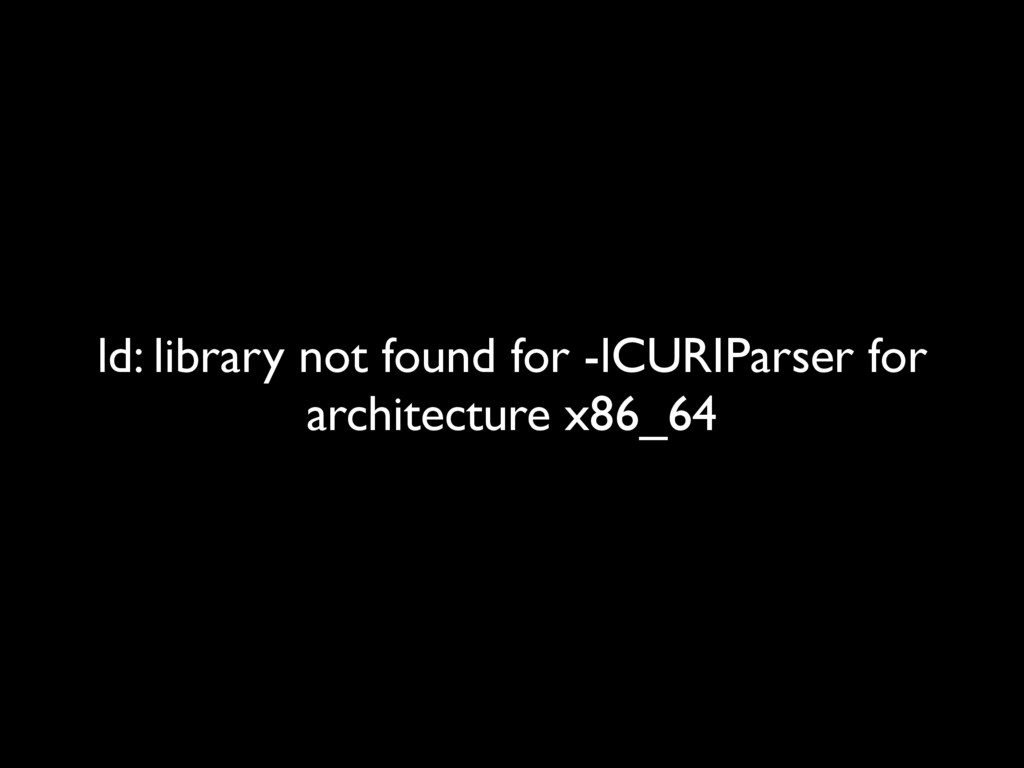 ld: library not found for -lCURIParser for arch...