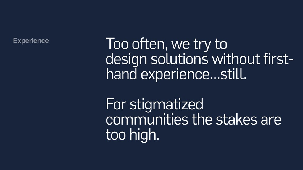 Too often, we try to design solutions without f...