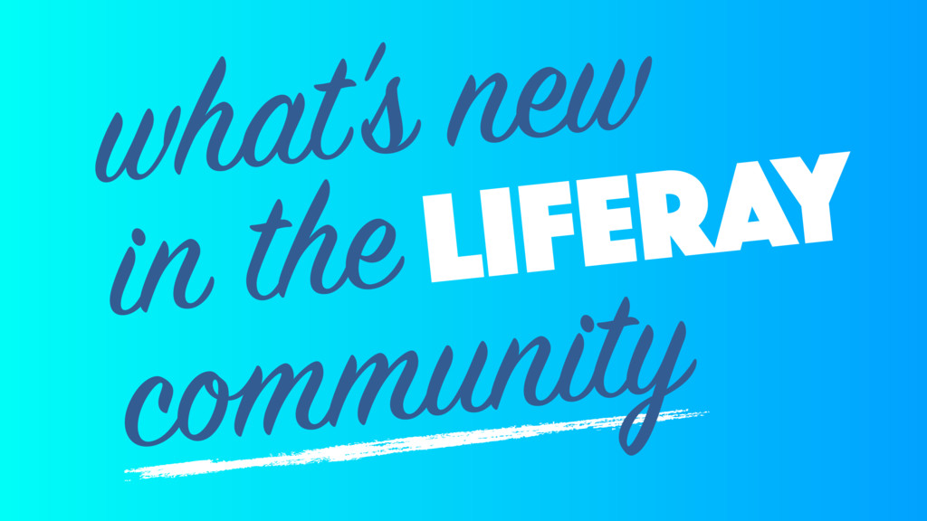 liferay what's new in the community