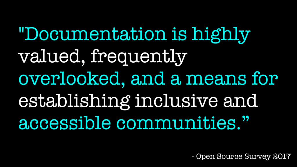 """""""Documentation is highly valued, frequently ove..."""