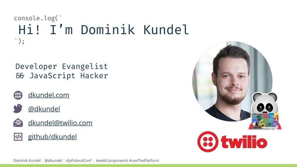 Dominik Kundel | @dkundel | #jsPolandConf | con...