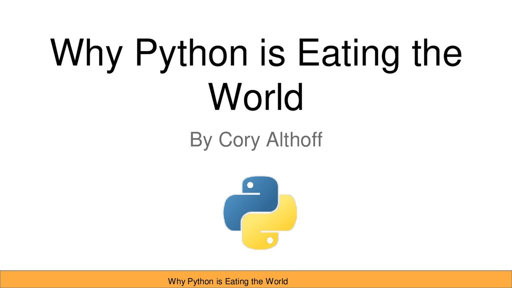 Why Python is Eating the World By Cory Althoff ...