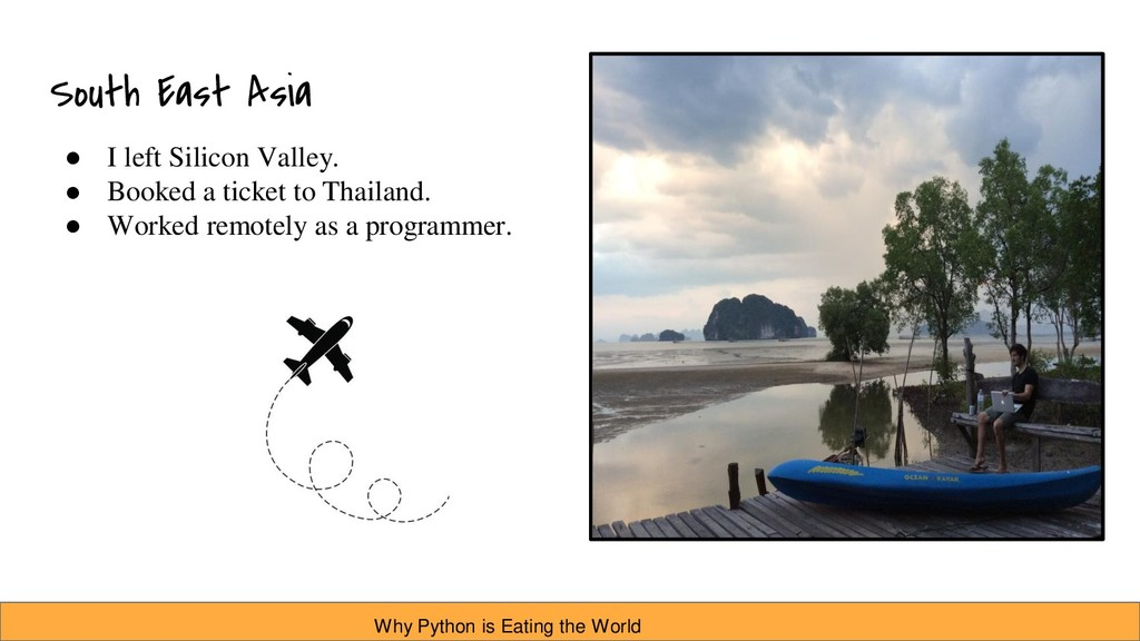 South East Asia ● I left Silicon Valley. ● Book...