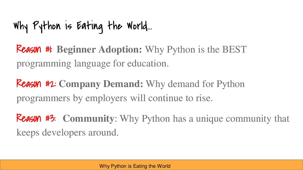 Why Python is Eating the World... Reason #1: Be...