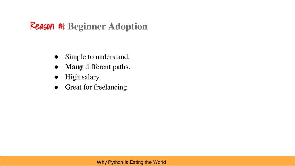 Reason #1: Beginner Adoption ● Simple to unders...