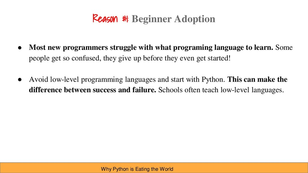 Reason #1: Beginner Adoption ● Most new program...