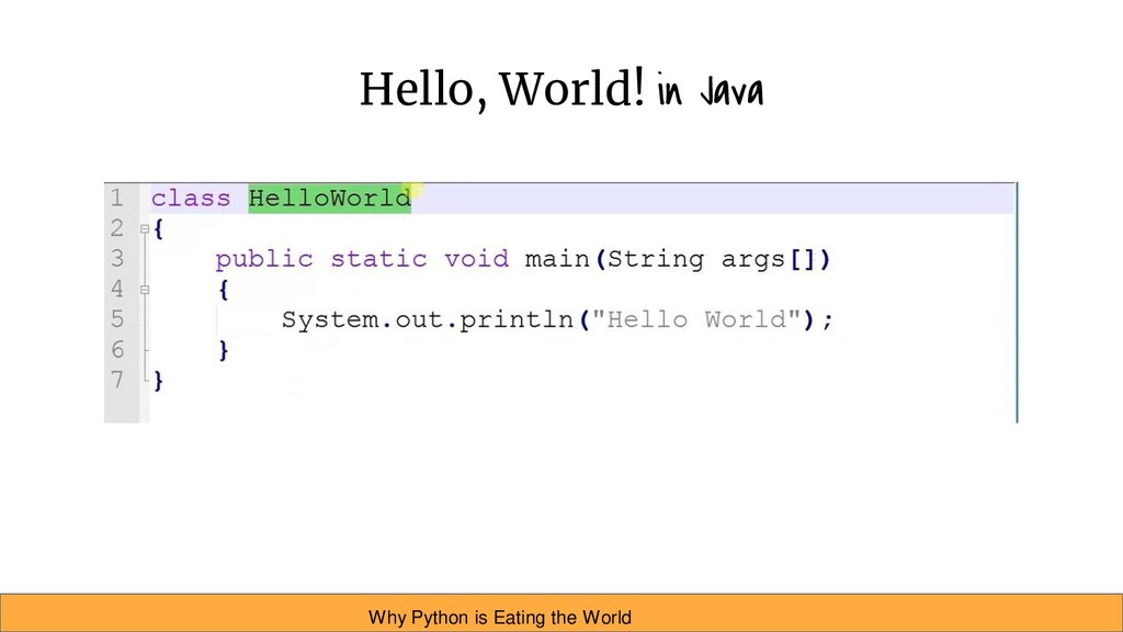 Hello, World! in Java Why Python is Eating the ...