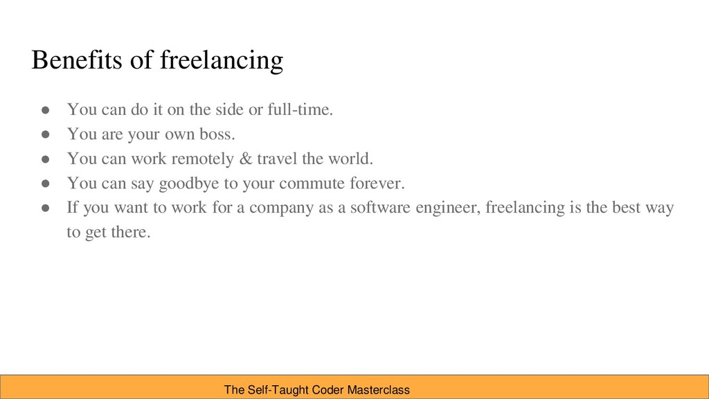 Benefits of freelancing ● You can do it on the ...