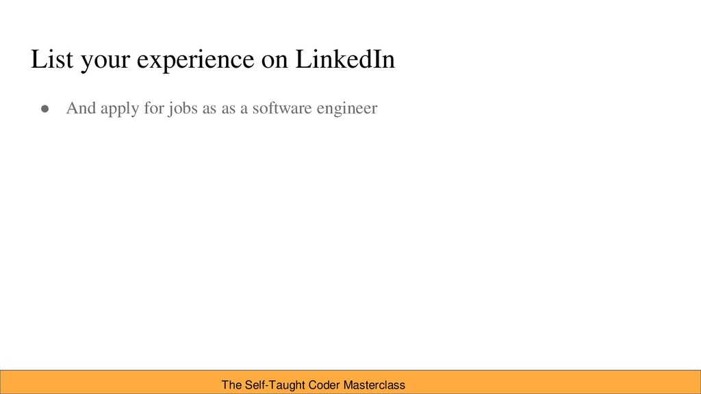 List your experience on LinkedIn ● And apply fo...