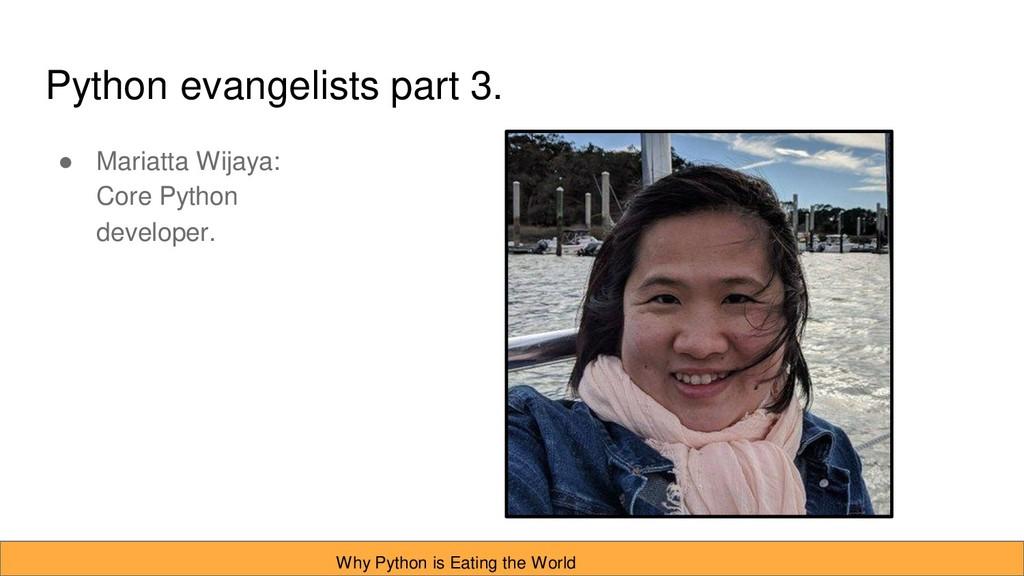 Python evangelists part 3. ● Mariatta Wijaya: C...