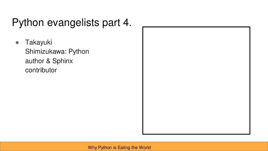 Python evangelists part 4. ● Takayuki Shimizuka...