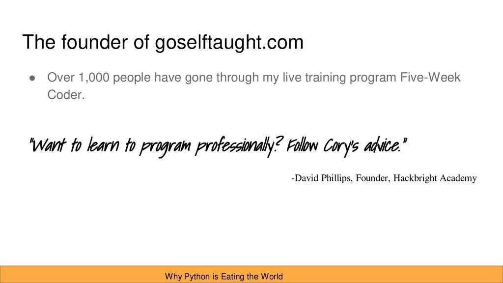 The founder of goselftaught.com ● Over 1,000 pe...