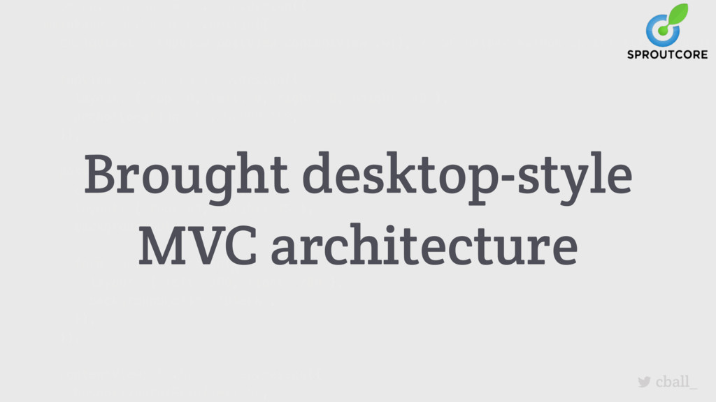 cball_ Brought desktop-style MVC architecture