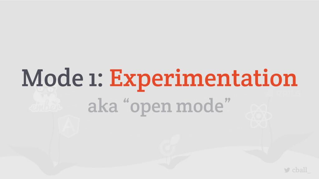 "cball_ Mode 1: Experimentation aka ""open mode"""