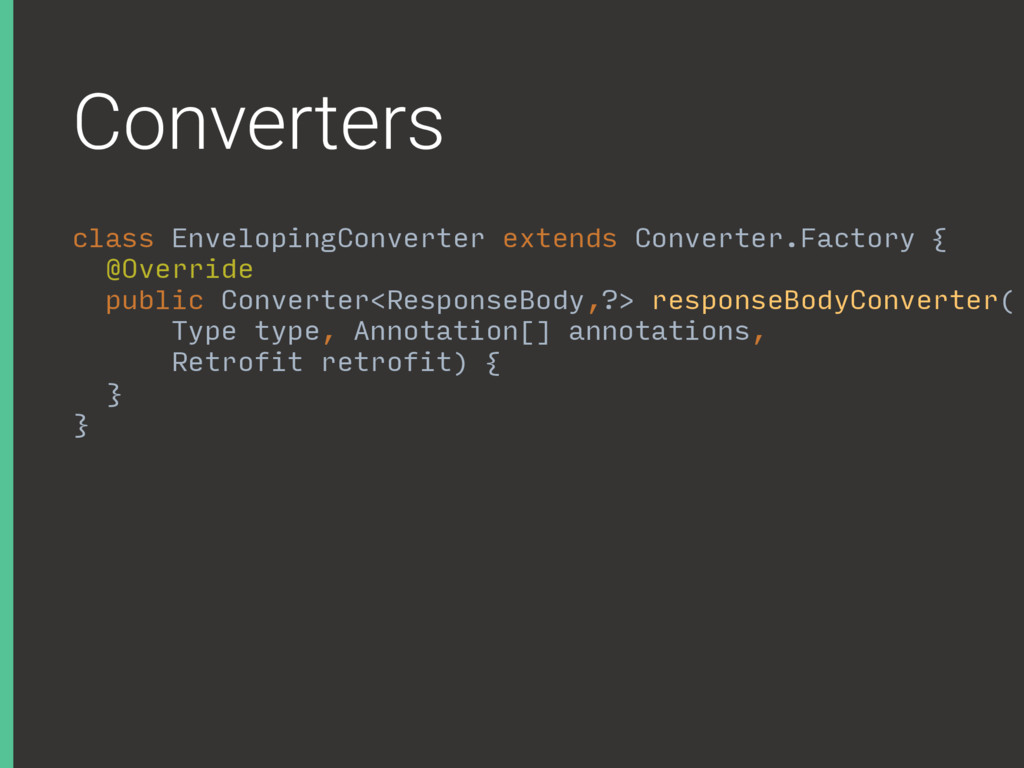 Converters class EnvelopingConverter extends Co...