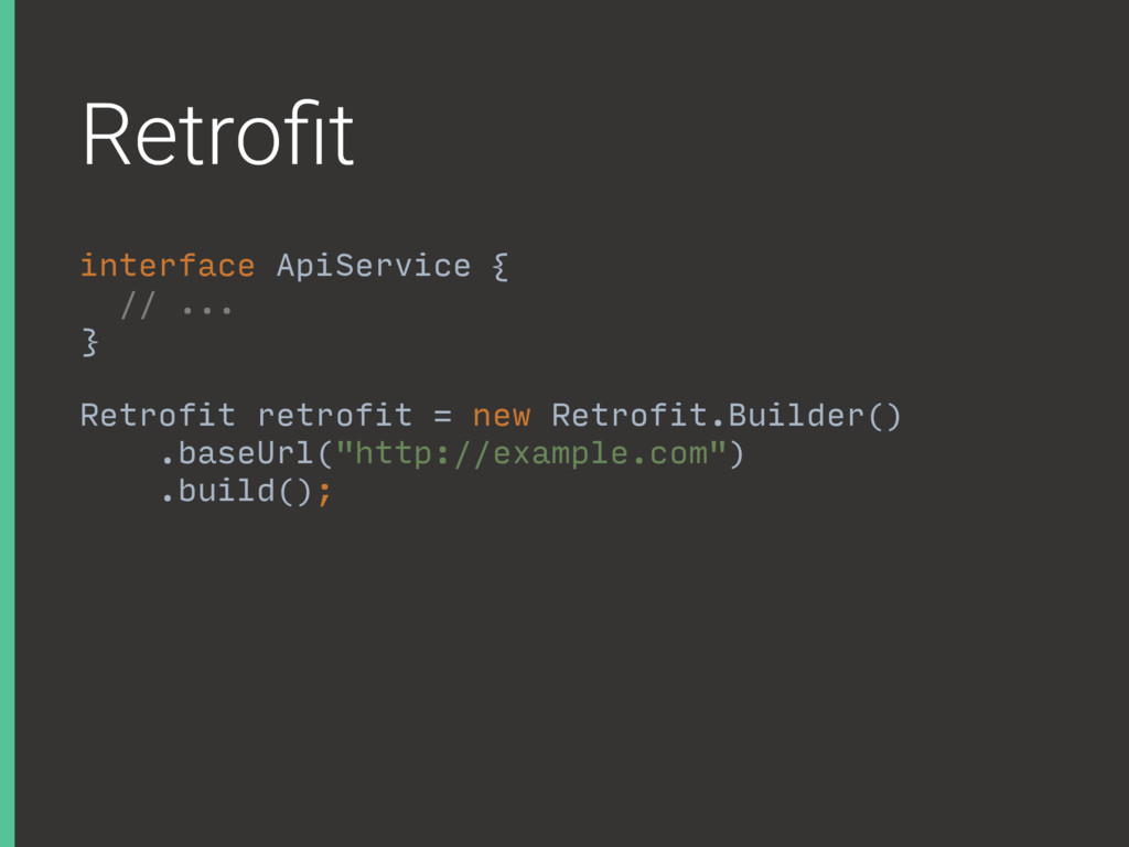 Retrofit interface ApiService { // ... }A Retrof...