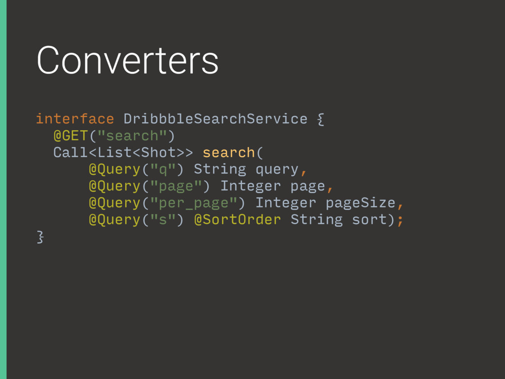 Converters interface DribbbleSearchService { @G...