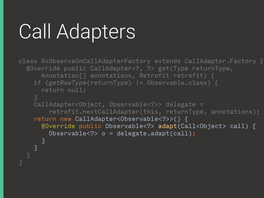Call Adapters class RxObserveOnCallAdapterFacto...