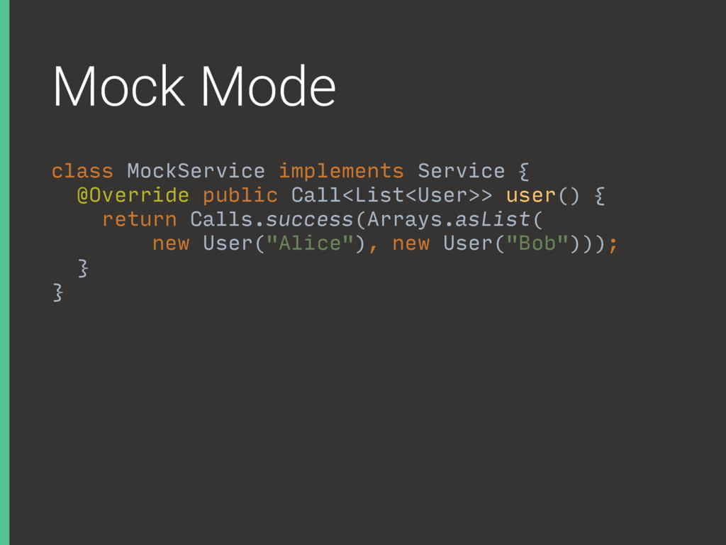 Mock Mode class MockService implements Service ...