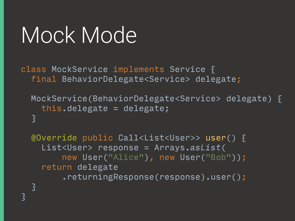Calls.success( ) Mock Mode class MockService im...