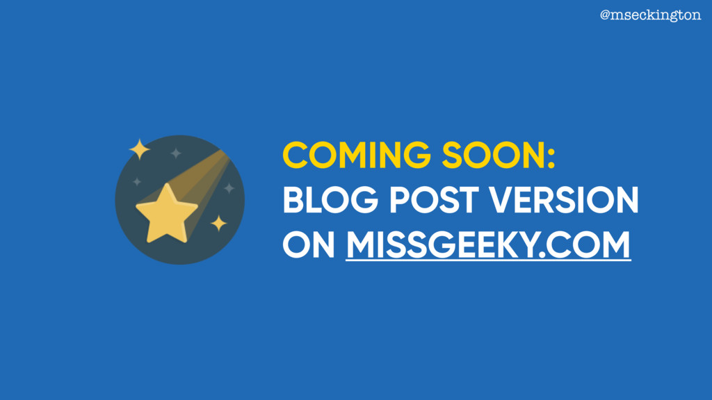 @mseckington COMING SOON: BLOG POST VERSION ON ...