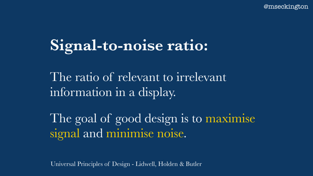 Signal-to-noise ratio: The ratio of relevant to...