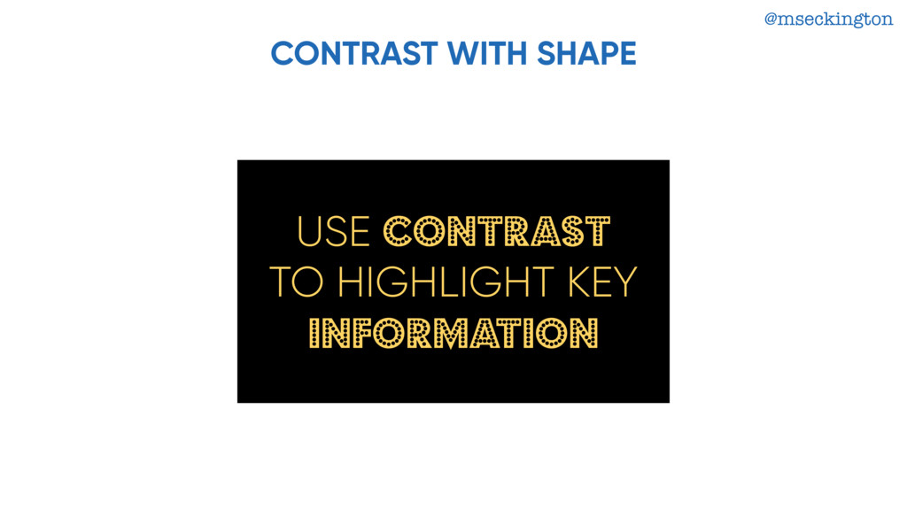 @mseckington CONTRAST WITH SHAPE USE CONTRAST T...