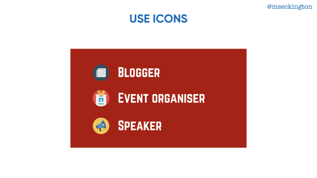 @mseckington USE ICONS Blogger Event organiser ...
