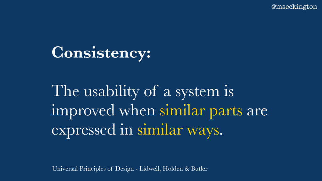 Consistency: The usability of a system is impro...