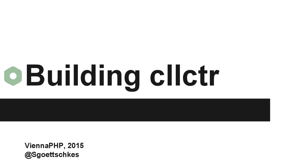 Building cllctr ViennaPHP, 2015 @Sgoettschkes