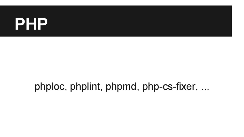 PHP phploc, phplint, phpmd, php-cs-fixer, ...
