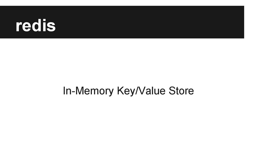 redis In-Memory Key/Value Store