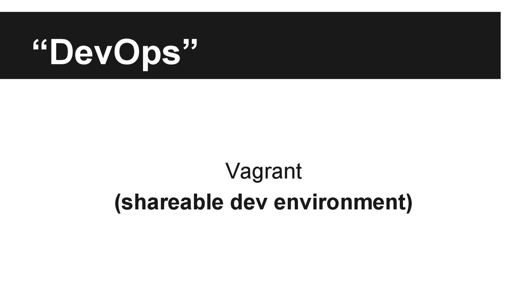 """DevOps"" Vagrant (shareable dev environment)"