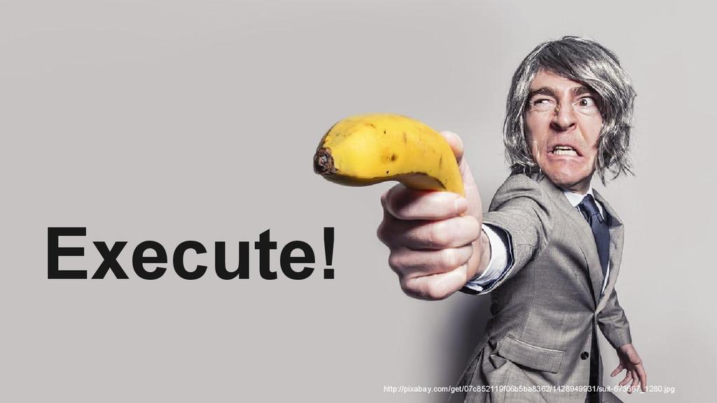 Execute! http://pixabay.com/get/07c852119f06b5b...