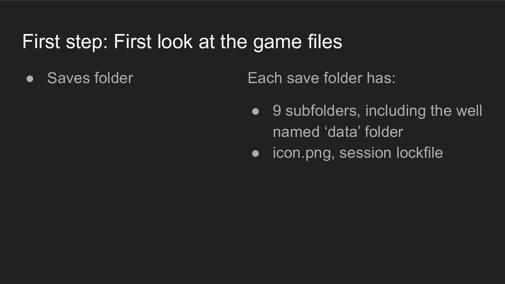First step: First look at the game files ● Save...