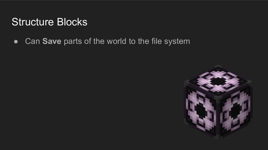 We can get things out of the world... Minecraft...