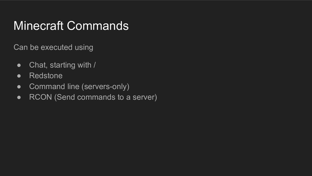 Minecraft Commands Can be executed using ● Chat...