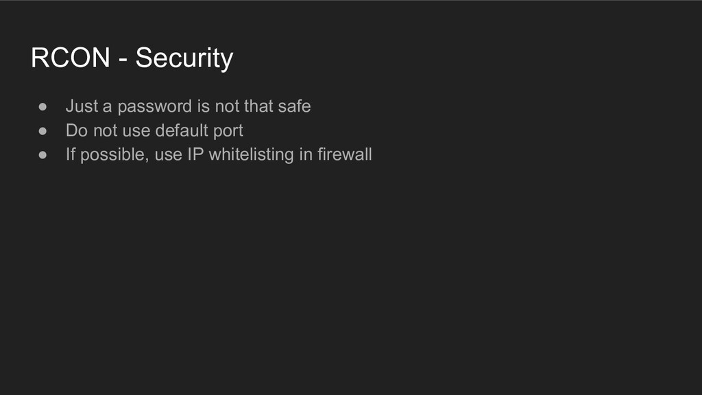 RCON - Security ● Just a password is not that s...